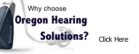 Top seven reasons to choose Oregon Hearing Solutions