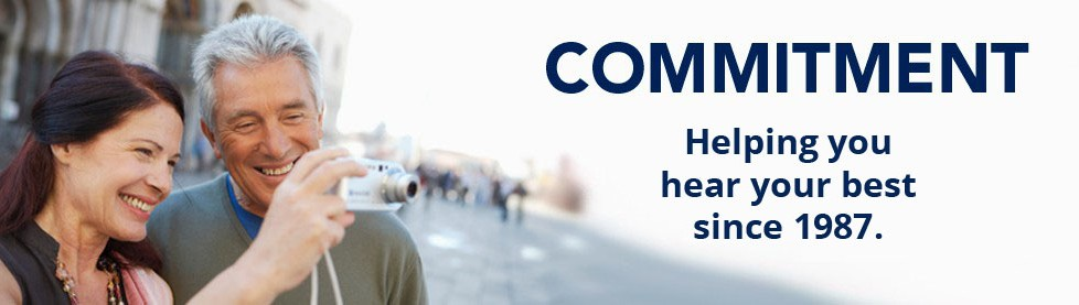 Commitment - helping you hear your best since 1987.